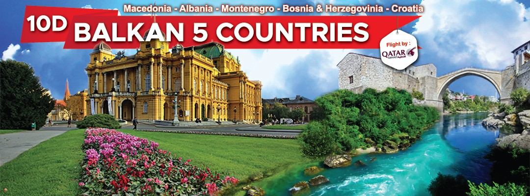10 DAYS 07 NIGHTS BALKAN 5 COUNTRIES