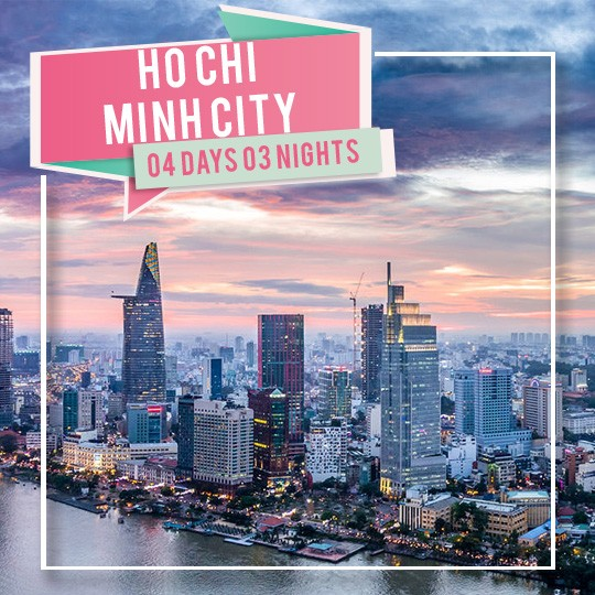 04 DAYS 03 NIGHTS HO CHI MINH CITY