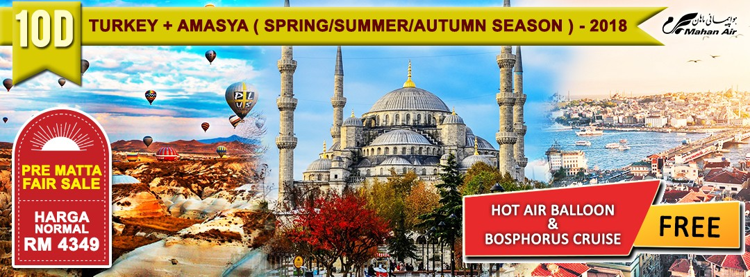 10 DAYS 07 NIGHTS DISCOVERY TURKEY + AMASYA (SPRING/SUMMER/AUTUMN) - 2018