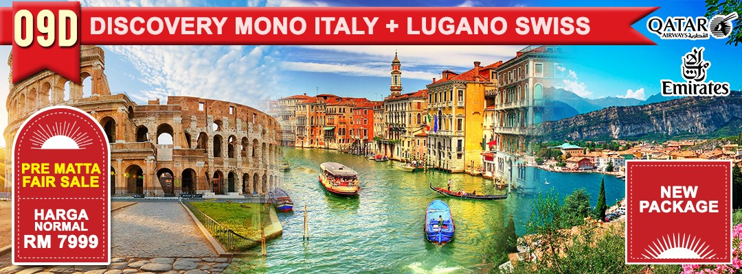 09 DAYS 07 NIGHTS MONO ITALY + LUGANO SWISS