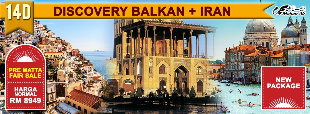 14 DAYS 11 NIGHTS DISCOVERY BALKAN + IRAN