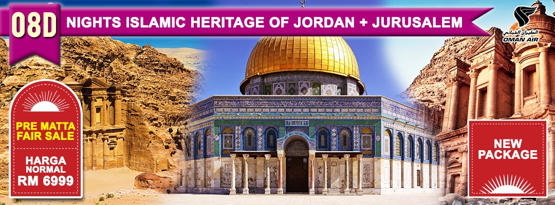 08 DAYS 06 NIGHTS ISLAMIC HERITAGE OF JORDAN